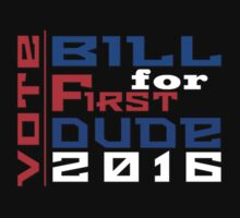 Vote Bill for First Dude 2016 by jammin-deen