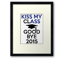 Kiss My Class And Good Bye 2015 Framed Print