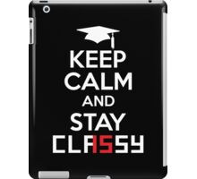 Keep Calm And Stay Classy 2015 iPad Case/Skin