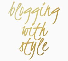 Blogging With Style - Faux Gold Foil T-Shirt