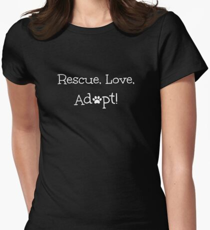 Rescue, Love, Adopt! Womens Fitted T-Shirt