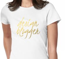 Design Blogger - Faux Gold Foil Womens Fitted T-Shirt