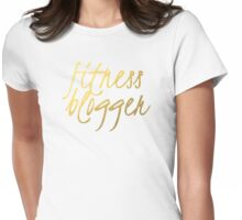 Fitness Blogger - Faux Gold Foil Womens Fitted T-Shirt