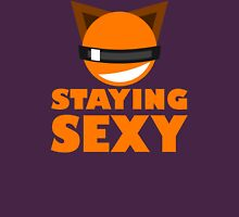 Foxx - Staying Sexy Unisex T-Shirt