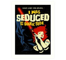 Seduced by the Dark Side Art Print