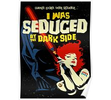 Seduced by the Dark Side Poster