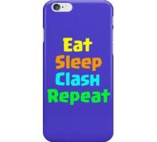 Eat Sleep Clash Repeat iPhone Case/Skin