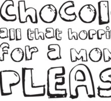 To all chocolate eaters Sticker