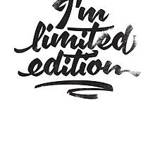 I'm limited Edition by PyroDraco