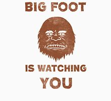 Big Foot Is Watching You Unisex T-Shirt