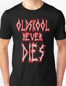 Old school never dies T-Shirt