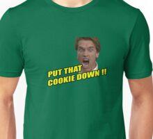 Put that cookie down ! Unisex T-Shirt