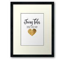 fairy tales don't feed my heart Framed Print