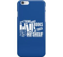 When I Think About Books I Touch Myself iPhone Case/Skin