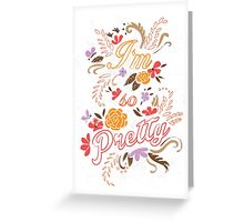 I'm So Pretty - White Greeting Card