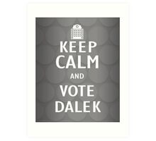 Keep calm and vote Dalek Art Print