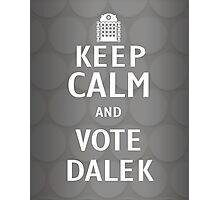 Keep calm and vote Dalek Photographic Print