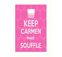 Keep Carmen make Souffle Art Print