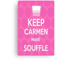 Keep Carmen make Souffle Canvas Print
