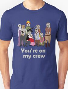 You're on my crew (light) T-Shirt