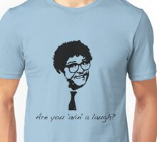 Are you 'avin' a laugh? Unisex T-Shirt