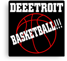 DEEETROIT BASKETBALL!!! Canvas Print
