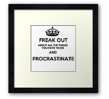 Freak Out and Procrastinate Framed Print