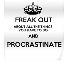 Freak Out and Procrastinate Poster