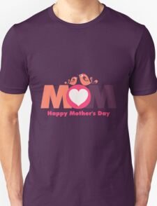 MoM Mother's Day Unisex T-Shirt