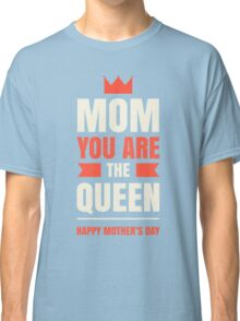 Mother's Day Queen Classic T-Shirt