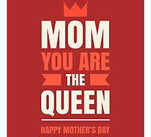 Mother's Day Queen Photographic Print