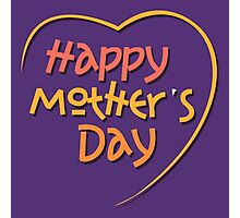 Happy Mother's Day1 Photographic Print