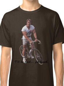 I'll be back... for lunch. Classic T-Shirt
