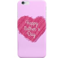 Happy Mother's Day heart iPhone Case/Skin