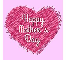 Happy Mother's Day heart Photographic Print