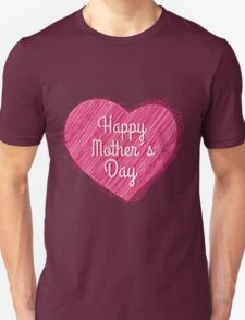 Happy Mother's Day heart Unisex T-Shirt