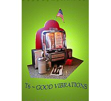 ~ GOOD VIBRATIONS ~ Photographic Print
