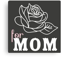 Mom flower Mother's Day Canvas Print