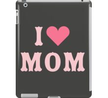 I love MoM Mother's Day iPad Case/Skin