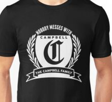Nobody Messes With The Campbell  Family Unisex T-Shirt
