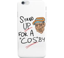 Stand Up For A Cos'by iPhone Case/Skin
