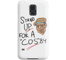 Stand Up For A Cos'by Samsung Galaxy Case/Skin