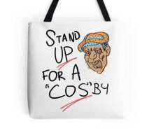 Stand Up For A Cos'by Tote Bag