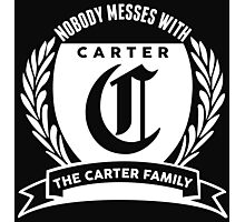 Nobody Messes With The Carter  Family Photographic Print