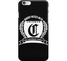 Nobody Messes With The Coleman Family iPhone Case/Skin