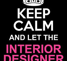 LET THE INTERIOR DESIGNER HANDLE IT by fancytees