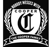 Nobody Messes With The Cooper  Family Photographic Print