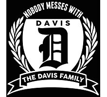 Nobody Messes With The Davis Family Photographic Print