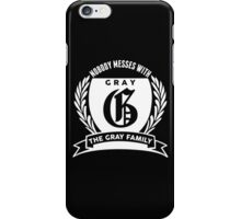 Nobody Messes With The Gray Family iPhone Case/Skin