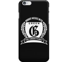 Nobody Messes With The Green Family iPhone Case/Skin
